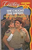 She Caught the Sheriff (Marry Me, Cowboy: Holding Out for a Hero #23)