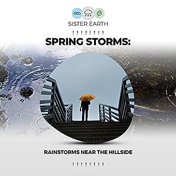 ! ! ! ! ! ! ! ! Spring Storms: Rainstorms Near the Hillside ! ! ! ! ! ! ! !