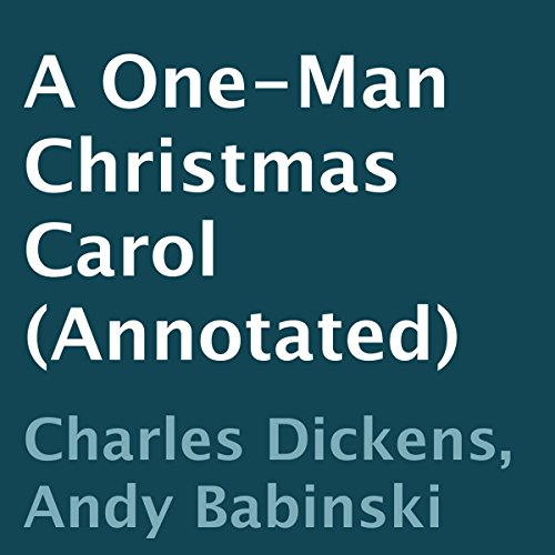 A One-Man Christmas Carol (Annotated) audiobook cover art