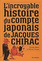 L' incroyable histoire du compte japonais de Jacques Chirac