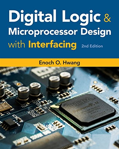Compare Textbook Prices for Digital Logic and Microprocessor Design with Interfacing Activate Learning with these NEW titles from Engineering 2 Edition ISBN 9781305859456 by Hwang, Enoch O.