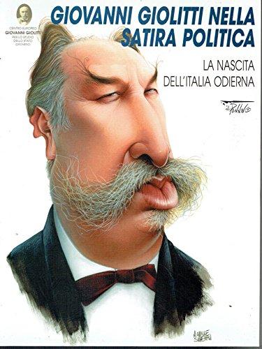 Giovanni Giolitti nella satira politica: la nascita dell'Italia odierna