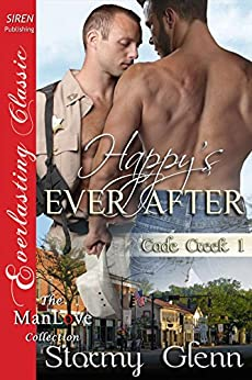 Happy's Ever After [Cade Creek 1] (Siren Publishing Everlasting Classic ManLove) by [Stormy Glenn]
