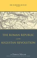 Rome the Greek World, and the East: The Roman Republic and the Augustan Revolution (Studies in the History of Greece and Rome)