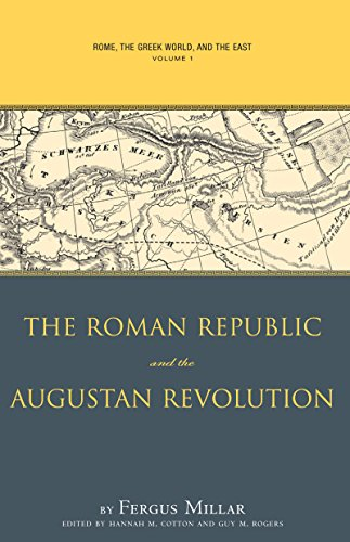 Rome the Greek World, and the East: Volume 1: The Roman Republic and the Augustan Revolution