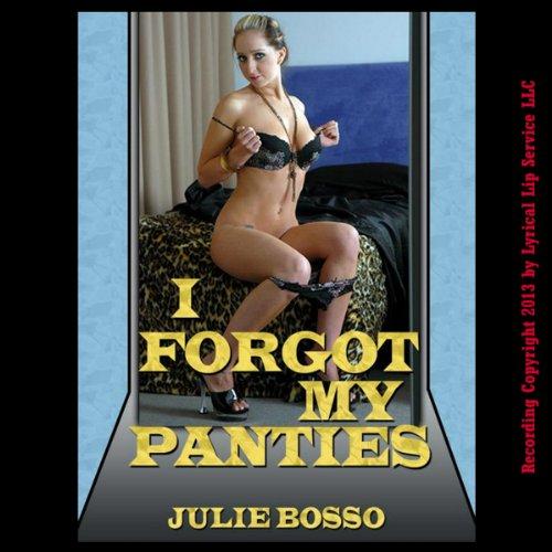 Forgot My Panties