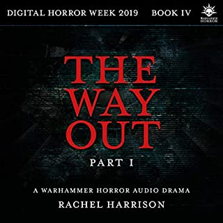 The Way Out: Part 1                   By:                                                                                                                                 Rachel Harrison                               Narrated by:                                                                                                                                 Grace Andrews,                                                                                        Steve Conlin,                                                                                        Matthew Hunt,                   and others                 Length: 21 mins     11 ratings     Overall 4.4