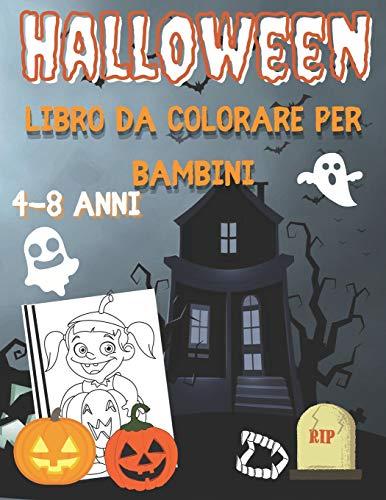 Halloween Libro da Colorare per Bambini 4-8 anni: Colorazione, punto per punto, labirinti, puzzle e altro ancora. [+ 70 pagine di attività]