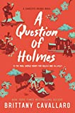 A Question of Holmes (Charlotte Holmes Novel Book 4)