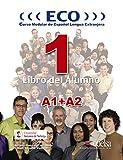 Eco 1 (A1+A2) - libro del alumno: ECO 1 (A1+A2) Libro alumno+CD (Métodos - Jóvenes y adultos - Eco - Nivel A1 y A2)