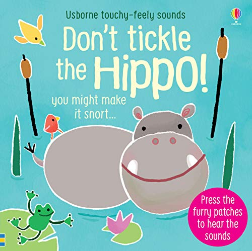 Don't Tickle the Hippo! (Touchy-Feely Sound Books): 1