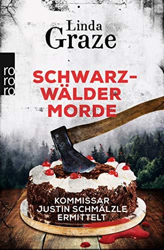 Schwarzwälder Morde: Kommissar Justin Schmälzle ermittelt (Schwarzwald-Krimi, Band 2)