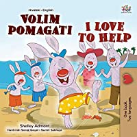 I Love to Help (Croatian English Bilingual Book for Kids) (Croatian English Bilingual Collection)