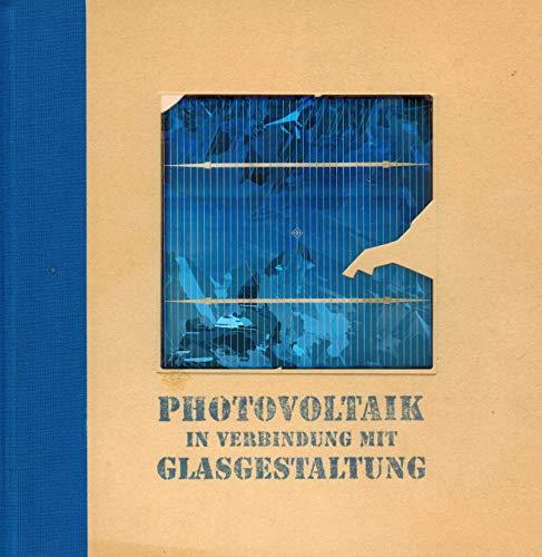 Photovoltaik in Verbindung mit Glasgestaltung