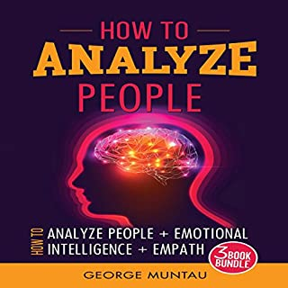 How to Analyze People - Three Book Bundle: How to Analyze People, Emotional Intelligence, and Empath audiobook cover art