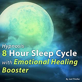 Hypnosis 8 Hour Sleep Cycle with Emotional Healing Booster cover art