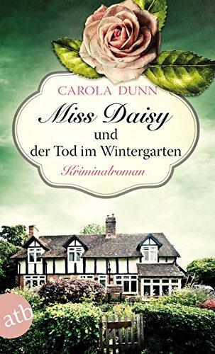 Miss Daisy und der Tod im Wintergarten: Kriminalroman (Miss Daisy ermittelt, Band 2)