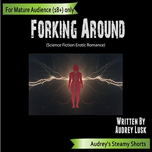 Forking Around: Science Fiction Erotic Romance audiobook cover art