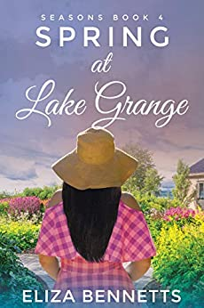 Spring at Lake Grange (Seasons Book 4) by [Eliza Bennetts]