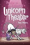 Phoebe and Her Unicorn in Unicorn Theater (Volume 8)