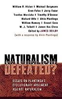 Naturalism Defeated: Essays on Plantinga's Evolutionary Argument Against Naturalism