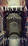 ARATTA: AMNESIA IN BENDOSA (ARATTA: THE HIGHLAND KINGDOM Book 4) (English Edition)