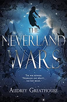 The Neverland Wars by [Audrey Greathouse]
