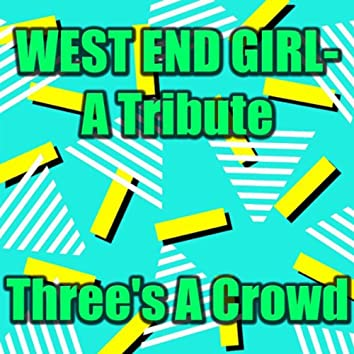 West End Girl - A Tribute