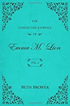 The Unselected Journals of Emma M. Lion: Vol. 2