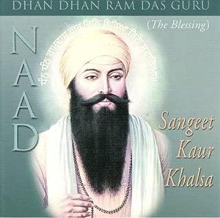 Dhan Dhan Ram Das Guru (The Blessing)