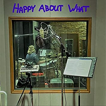 Happy About What (feat. Tom Hambridge)