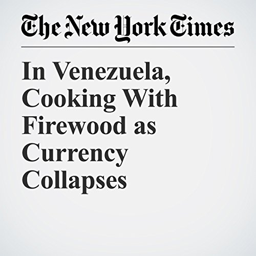 In Venezuela, Cooking With Firewood as Currency Collapses copertina