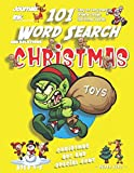 101 Word Search for Kids: SUPER KIDZ Book. Children - Ages 4-8 (US Edition). Bad Elf Steals Toys, Yellow, Christmas Words w custom art interior. 101 ... (Superkidz - Christmas Word Search for Kids)