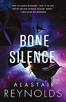Bone Silence (The Revenger Series Book 3) by [Alastair Reynolds]