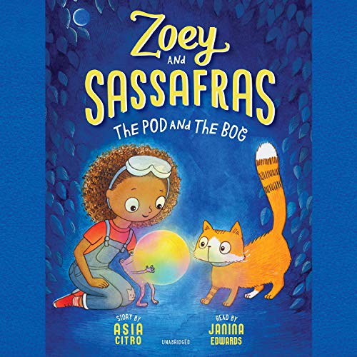 Zoey and Sassafras: The Pod and the Bog cover art