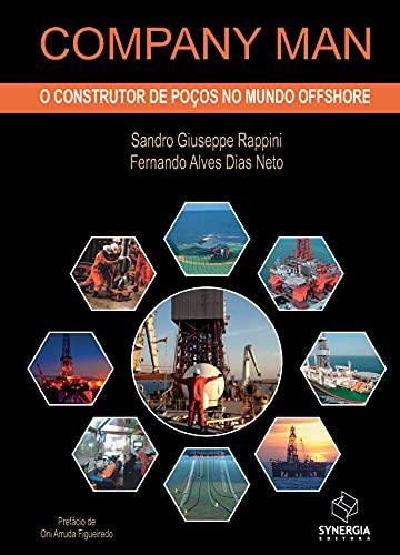 Company Man: o construtor de poços no mundo offshore