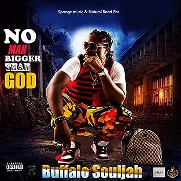 No Man Bigger Than God