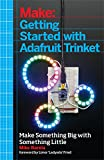 Getting Started with Adafruit Trinket: 15 Projects with the Low-Cost AVR ATtiny85 Board
