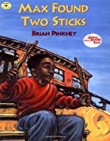 Max Found Two Sticks (Reading Rainbow Book) by Brian Pinkney(1997-06-01)