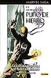 El inmortal Puño de Hierro 1. La última historia de Puño de Hierro: LA ÑULTIMA HISTORIA DE PUÑO DE HIERRO (MARVEL SAGA)