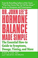 Dr. John Lee's Hormone Balance Made Simple