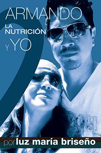 Armando, La Nutricion y Yo (Spanish Edition)