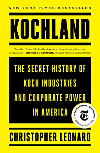 Compare Textbook Prices for Kochland: The Secret History of Koch Industries and Corporate Power in America  ISBN 9781476775395 by Leonard, Christopher