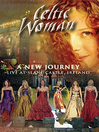 Celtic Woman - A New Journey: Live At Slane Castle