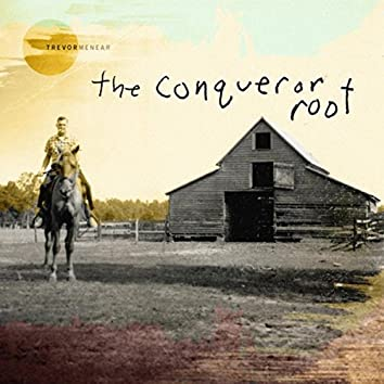 The Conqueror Root - EP