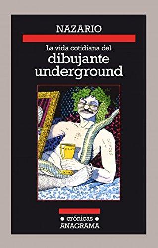 La vida cotidiana del dibujante underground (Crónicas nº 111)