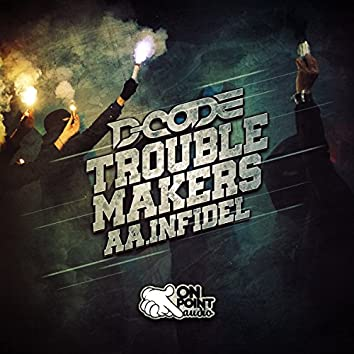 Trouble Makers/Infidel