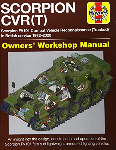 Scorpion Cvrt Enthusiasts\' Manual: Scorpion Fv101 Combat Reconnaissance Vehicle Tracked (All Versions and Variants) 1972-2000 * an Insight Into the ... of Lightweight Armoured Fighting Vehicles