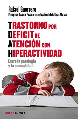 Trastorno por Déficit de Atención con Hiperactividad: Entre la patología y la normalidad (Padres e hijos)