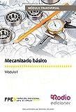 Mecanizado básico (MF0620_1) (CERTIFICADOS DE PROFESIONALIDAD)